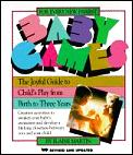 Baby Games: The Joyful Guide to Child's Play from Birth to Three Years Cover