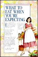 What to Eat When You're Expecting Cover