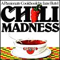 Chili Madness A Passionate Cookbook