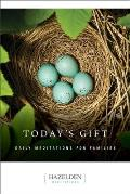 Today's Gift: Daily Meditations for Families (Hazelden Meditation Series)