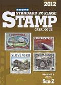 Scott 2012 Standard Postage Stamp Catalogue Volume 6: Countries of the World San-Z (Scott Standard Postage Stamp Catalogue: Vol.6: Countries Solomon Islands-Z)