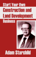 Start Your Own Construction and Land Development Business