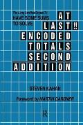 At Last!! Encoded Totals Second Addition: The Long-Awaited Sequel to Have Some Sums to Solve