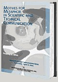 Motives for Metaphor in Scientific and Technical Communication: Large Type Edition