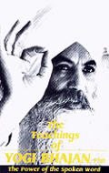 Teachings Of Yogi Bhajan The Power Of