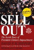 Sellout The Inside Story of President Clintons Impeachment