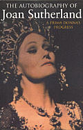 The Autobiography of Joan Sutherland: A Prima Donna's Progress