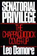Senatorial Privilege The Chappaquiddick Coverup