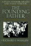 The founding father :the story of Joseph P. Kennedy