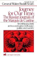 Journey for Our Time: The Russian Journals of the Marquis de Custine: An Intriguing Look at the Continuities in Russian Politics and Society