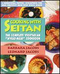 Cooking With Seitan The Complete Vegetar