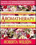 Aromatherapy For Vibrant Health & Beauty