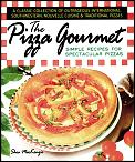 Pizza Gourmet Simple Recipes for Spectacular Pizza