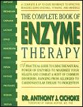 The Complete Book of Enzyme Therapy: A Complete and Up-To-Date Reference to Effective Remedies Cover