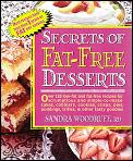 Secrets of Fat-Free Desserts: Over 150 Low-Fat and Fat-Free Recipes for Scrumptious and Simpleto-Make Cakes, Cobblers, Cookies, Crisps, Pies, Puddin