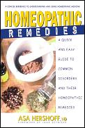 Homeopathic Remedies A Quick & Easy Guide to Common Disorders & Their Homeopathic Remedies