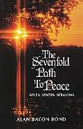 The Sevenfold Path to Peace: Seven Lenten Sermons