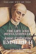 The Life & Revelations of Anne Catherine Emmerich, Vol. 2