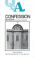 Q.A. Quizzes to a Street Preacher: Confession