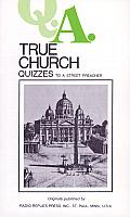 Q.A. Quizzes to a Street Preacher: True Church