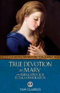 True Devotion to Mary: With Total Consecration (Tan Classics)