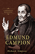 Edmund Campion: A Definitive Biography