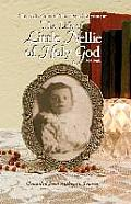 Life of Little Nellie of Holy God: The Little Violet of the Blessed Sacrament (1903-1908)