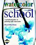 Watercolor School (Reader's Digest Learn-As-You-Go Guide)