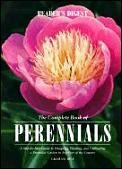 The Complete Book of Perennials: A Step-By-Step Guide to Designing, Planting, and Cultivating A...