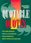 Readers Digest Quotable Quotes Wit & Wisdom for All Occasions from Americas Most Popular Magazine