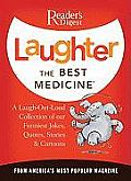 Laughter the Best Medicine More Than 600 Jokes Gags & Laugh Lines for All Occasions