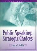 Public Speaking : Strategic Choices (5TH 04 - Old Edition)