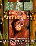 Exploring Physical Anthropology A Lab Manual & Workbook