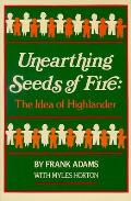 Unearthing Seeds of Fire : the Idea of Highlander (75 Edition) Cover