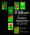 Wildflowers of the Southern Appalachians: How to Photograph & Identify Them