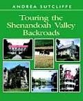 Touring The Shenandoah Valley Backroads
