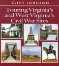 Touring Virginias & West Virginias Civil War Sites