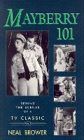 Behind the Scenes of a TV Classic #01: Mayberry 101: Volume 1