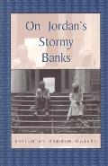 On Jordan's Stormy Banks: Personal Accounts of Slavery in Georgia (Real Voices, Real History Series)