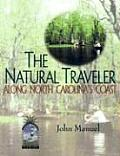 The Natural Traveler Along North Carolina's Coast (Natural Traveler)