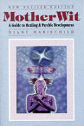 Mother Wit A Guide To Healing & Psychic Develo