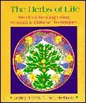 Herbs Of Life Health & Healing Using We