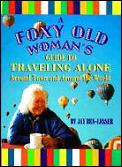 Foxy Old Womans Guide To Traveling Alone
