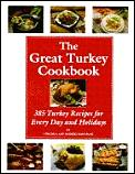 Great Turkey Cookbook 385 Turkey Recipes for Every Day & Holidays