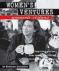 Women's Ventures, Women's Visions