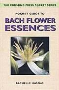 Pocket Guide to Bach Flower Essences (Crossing Press Pocket Guides)