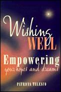 Wishing well :empowering your hopes and dreams Cover
