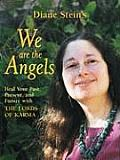 We Are the Angels Healing Our Past Present & Future with the Lords of Karma