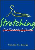 Stretching for Flexibility and Health