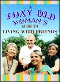 Foxy Old Womans Guide To Living With Fr